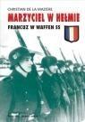 Okładka książki Marzyciel w hełmie: Francuz w Waffen SS
