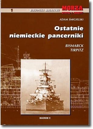 Okładka książki Ostatnie niemieckie pancerniki - Bismarck, Tirpitz