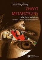 Chwyt metafizyczny Vladimir Nabokov - estetyka z sankcją wyższej rzeczywistości