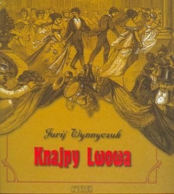 Okładka książki Knajpy Lwowa