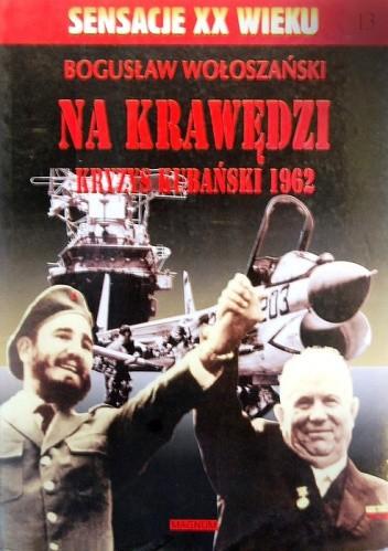 Okładka książki Na krawędzi - kryzys kubański 1962