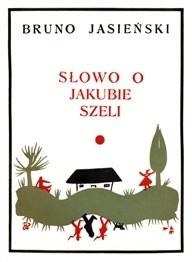 Okładka książki Słowo o Jakubie Szeli