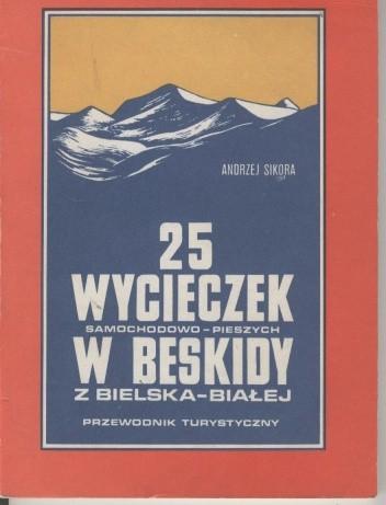 Okładka książki 25 wycieczek samochodowo-pieszych w Beskidy z Bielska-Białej. Przewodnik turystyczny