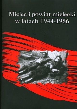 Okładka książki Mielec i powiat mielecki w latach 1944-1956