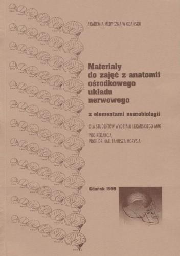 Okładka książki Materiały do zajęć z anatomii ośrodkowego układu nerwowego