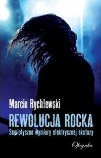 Okładka książki Rewolucja rocka: semiotyczne wymiary elektrycznej ekstazy
