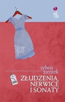 Okładka książki Złudzenia, nerwice i sonaty
