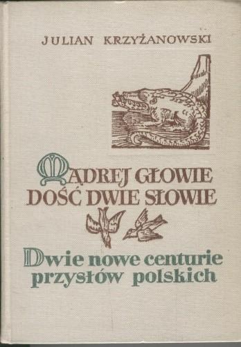 Okładka książki Mądrej głowie dość dwie słowie, t. 2. Dwie nowe centurie przysłów polskich