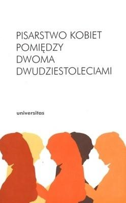 Okładka książki Pisarstwo kobiet pomiędzy dwoma dwudziestoleciami