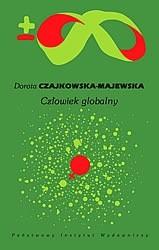 Okładka książki Człowiek globalny. Globalizacja, ewolucja, historia kobiet, neuropolityka, neuroekonomia, kryzys ekologiczny