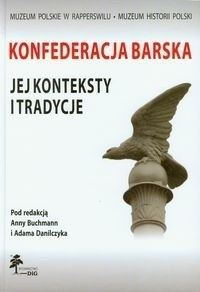 Okładka książki Konfederacja Barska jej konteksty i tradycje