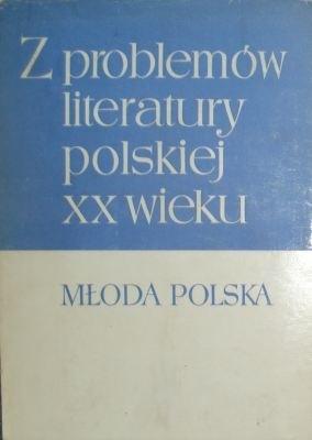 Okładka książki Z problemów literatury XX wieku: Młoda Polska