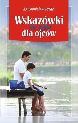 Okładka książki Wskazówki nie tylko dla ojców