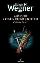 Okładka książki Opowieści z meekhańskiego pogranicza. Wschód - Zachód