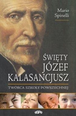 Okładka książki Święty Józef Kalasancjusz. Twórca szkoły powszechnej