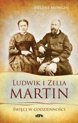 Okładka książki Ludwik i Zelia Martin. Święci w codzienności