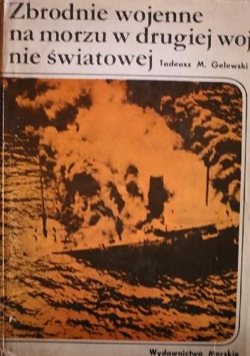 Okładka książki Zbrodnie wojenne na morzu w drugiej wojnie światowej