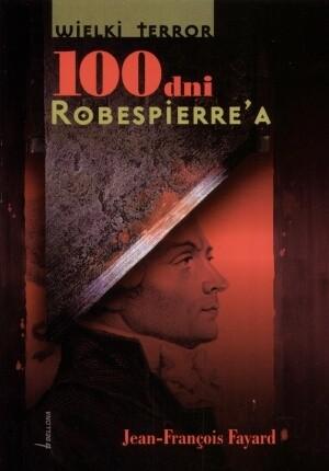 Okładka książki 100 dni Robespierre'a