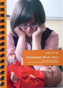 Okładka książki Dojrzewanie. Miłość. Seks. Poradnik dla rodziców osób z niepełnosprawnością intelektualną