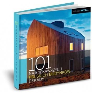 Okładka książki 101 najciekawszych polskich budynków dekady