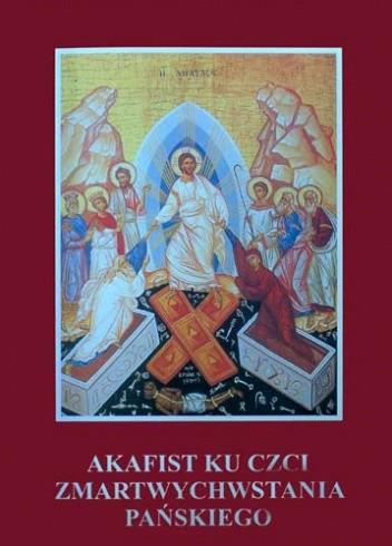 Okładka książki Akafist ku czci Zmartwychwstania Pańskiego