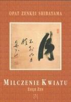 Milczenie kwiatu, eseje zen