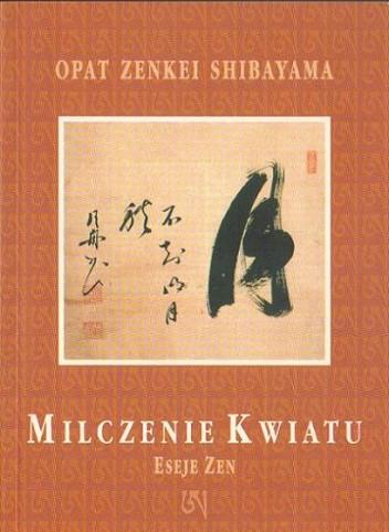 Okładka książki Milczenie kwiatu, eseje zen