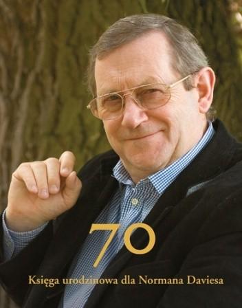 Okładka książki 70. Księga urodzinowa dla Normana Daviesa