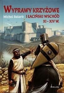 Okładka książki Wyprawy krzyżowe i łaciński wschód XI-XIV w.