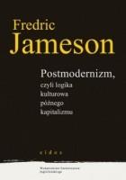 Postmodernizm, czyli logika kulturowa późnego kapitalizmu