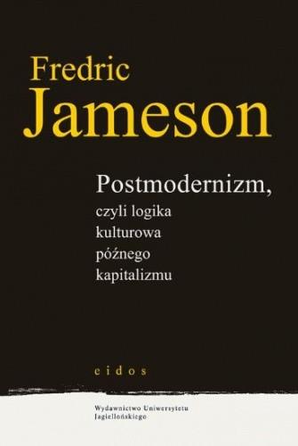 Okładka książki Postmodernizm, czyli logika kulturowa późnego kapitalizmu