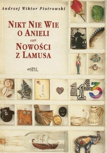 Okładka książki Nikt nie wie o Anieli, czyli Nowości z lamusa