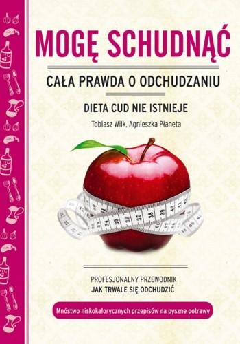 Okładka książki Mogę schudnąć. Cała prawda o odchudzaniu