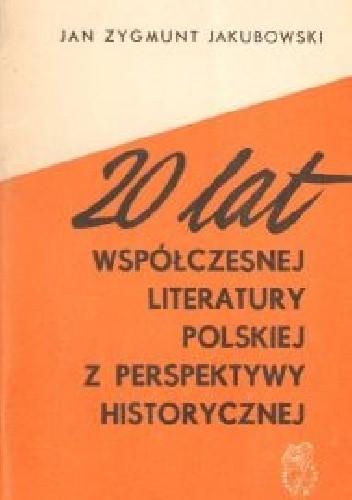 Okładka książki 20 lat współczesnej literatury polskiej z perspektywy historycznej