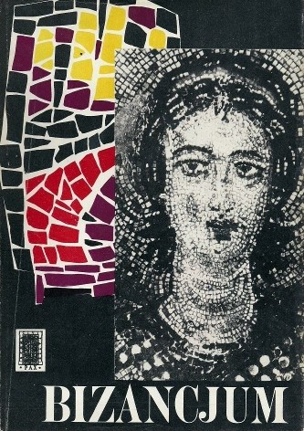 Okładka książki Bizancjum. Wstęp do cywilizacji wschodniorzymskiej