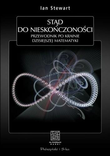 Okładka książki Stąd do nieskończoności. Przewodnik po krainie dzisiejszej matematyki