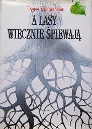 Okładka książki A lasy wiecznie śpiewają. Dziedzictwo na Björndal