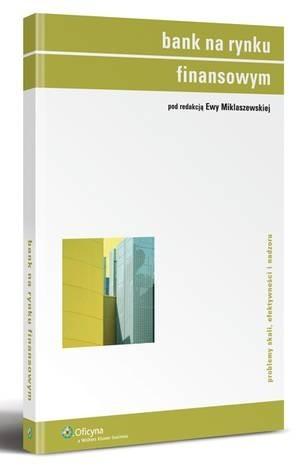 Okładka książki Bank na rynku finansowym. Problemy skali, efektywności i nadzoru