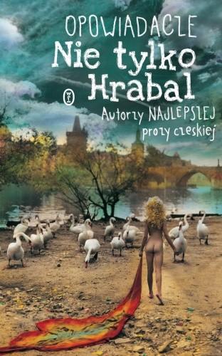 Okładka książki Opowiadacze. Nie tylko Hrabal. Autorzy najlepszej prozy czeskiej