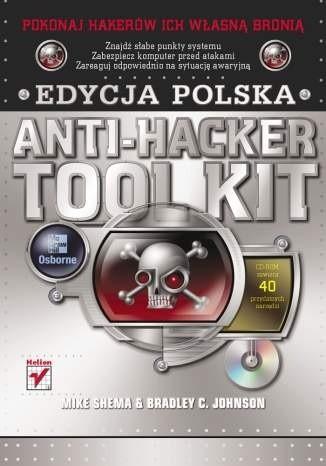 Okładka książki Anti-Hacker Tool Kit. Edycja polska