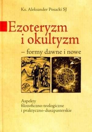 Okładka książki Ezoteryzm i okultyzm. Formy dawne i nowe
