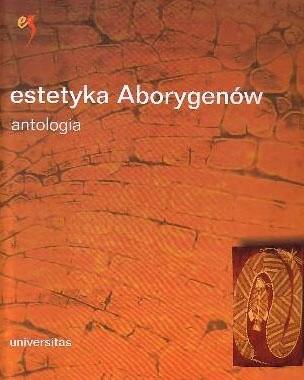 Okładka książki Estetyka Aborygenów australijskich. Antologia