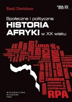 Okładka książki Społeczna i polityczna historia Afryki w XX wieku