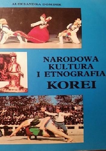 Okładka książki Narodowa kultura i etnografia Korei