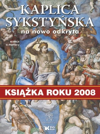 Okładka książki Kaplica Sykstyńska na nowo odkryta