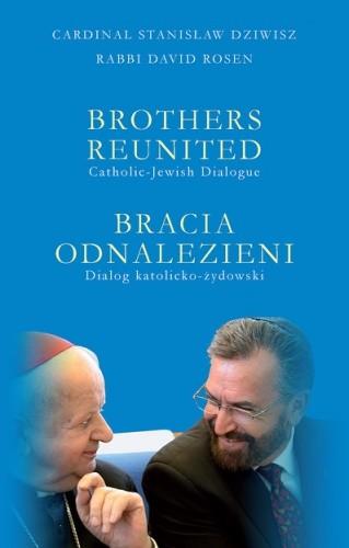Okładka książki Bracia odnalezieni. Dialog katolicko-żydowski.