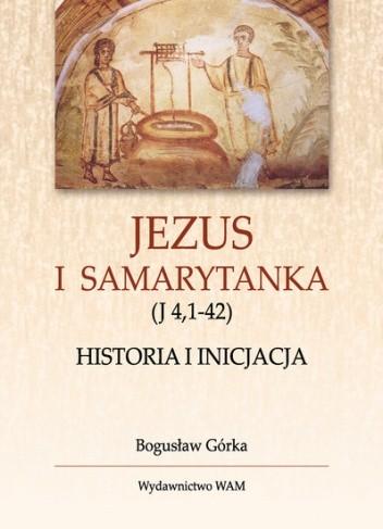 Okładka książki Jezus i Samarytanka. Historia i inicjacja