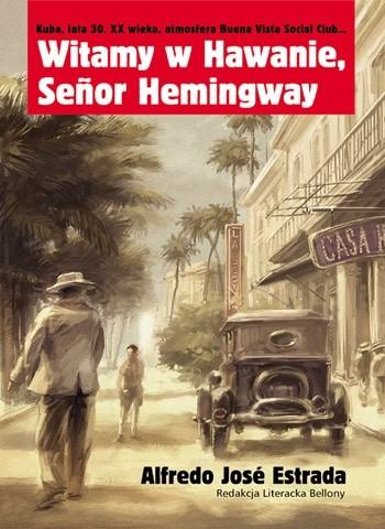 Okładka książki Witamy w Hawanie, Senor Hemingway