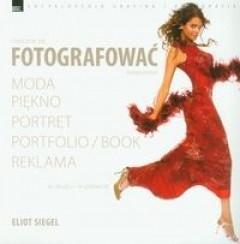 Okładka książki Nauczcie się fotografować kreatywnie. Moda, piękno, portret, portfolio, reklama. W studiu i plenerze