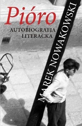 Okładka książki Pióro. Autobiografia literacka